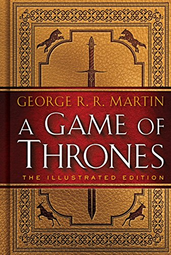 The Illustrated Edition - A Song of Ice and Fire